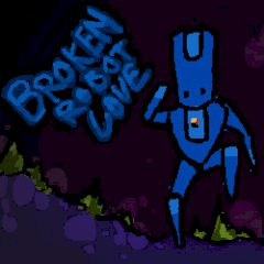 Broken Robot Love