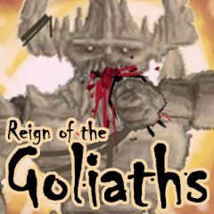 Reign of the Goliaths