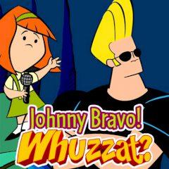 Johnny Bravo Whuzzaaaat?