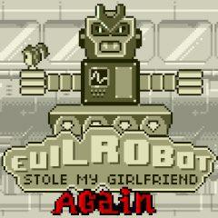 Evil Robot Stole my Girlfriend Again