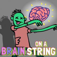 Brain on a String