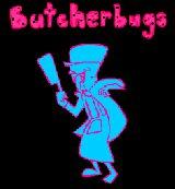 Butcherbugs