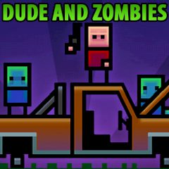 Dude and Zombies