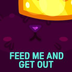 Feed me and Get out