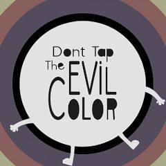 Don't Tap the Evil Color