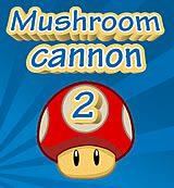Mushroom Cannon 2