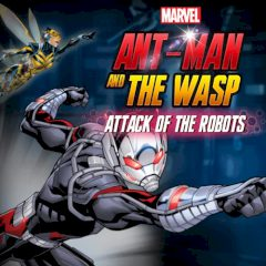 Ant-man and the Wasp Attack of the Robots