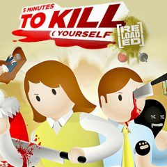 5 Minutes to Kill (Yourself) Reloaded