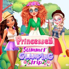 Princesses Summer Glamping Trip