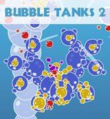 Bubble Tanks 2