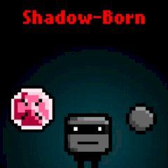 Shadow-born
