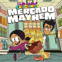 The Casagrandes Mercado Mayhem