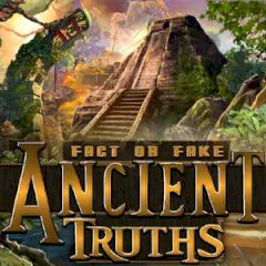 Fact or Fake: Ancient Truths