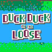 Duck Duck on the Loose