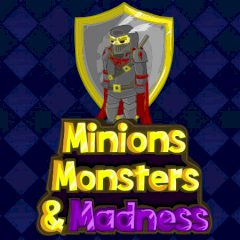 Minions, Monsters & Madness