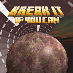 Break it: if You Can