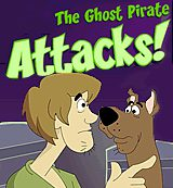 Scooby Doo. The Ghost Pritate Attacks