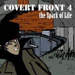 Covert Front 4: the Spark of Life