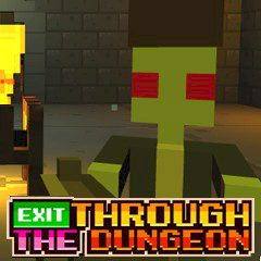 Exit through the Dungeon