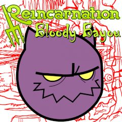 Reincarnation: Bloody Bayou