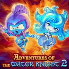 Adventures of the Water Knight 2