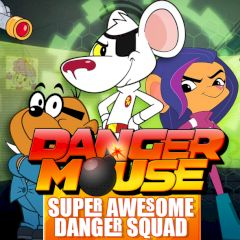 Danger Mouse Super Awesome Danger Squad