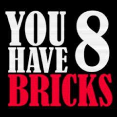 You Have 8 Bricks