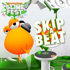 Nickelodeon Slime Fest Skip a Beat