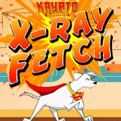 Krypto the Superdog X-Ray Fetch