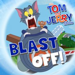 The Tom and Jerry Show Blast off!