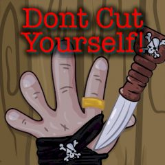 Don't Cut Yourself!