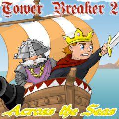 Tower Breaker 2: Across the Seas