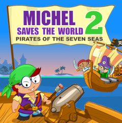 Michel Saves the World 2. Pirates of the Seven Seas