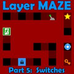 Layer Maze. Part 5: Switches