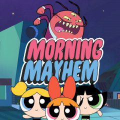 The Powerpuff Girls Morning Mayhem