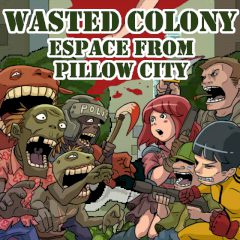 Wasted Colony. Espace from Pillow City