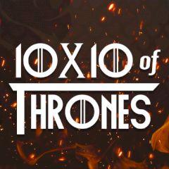 10x10 of Thrones