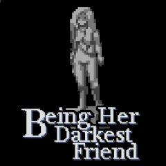 Being her Darkest Friend