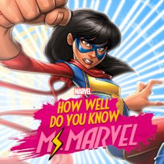 How Well Do You Know Ms. Marvel