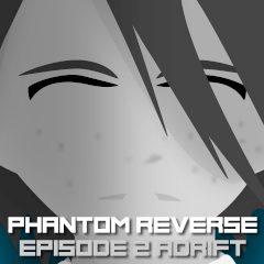 Phantom Reverse Episode 2 Adrift
