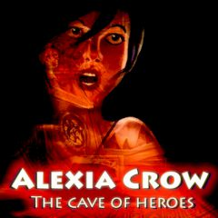 Alexia Crow. Cave of Heroes