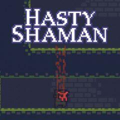 Hasty Shaman