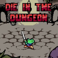 Die in the Dungeon