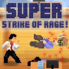 Super Strike of Rage!