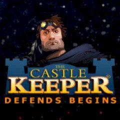 The Castle Keeper. Defends Begins