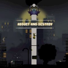 Abduct and Destroy