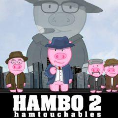 Hambo II: Hamtouchables