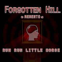 Forgotten Hill Memento Run Run Little Horse