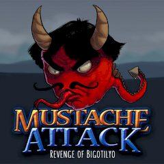 Mustache Attack Revenge of Bigotilyo