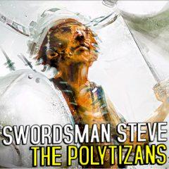 Swordsman Steve. The Polytizans